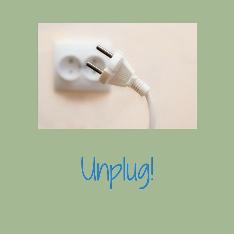 Unplug!